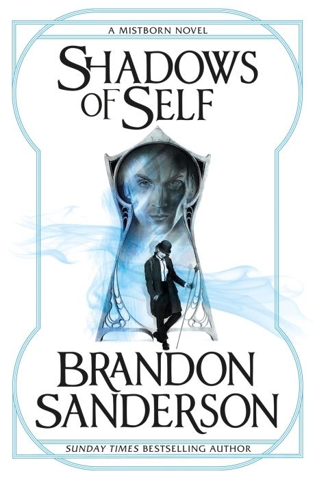 SHADOWS OF SELF - A MISTBORN NOVEL