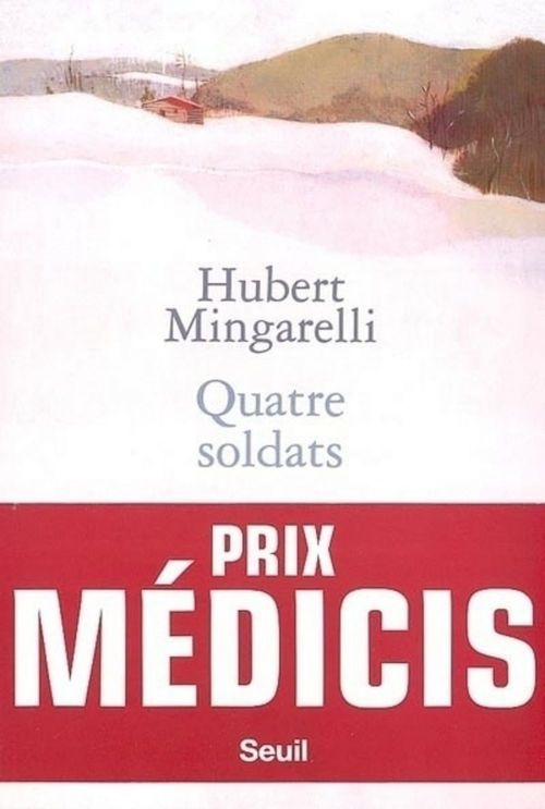 Quatre Soldats  - Hubert Mingarelli