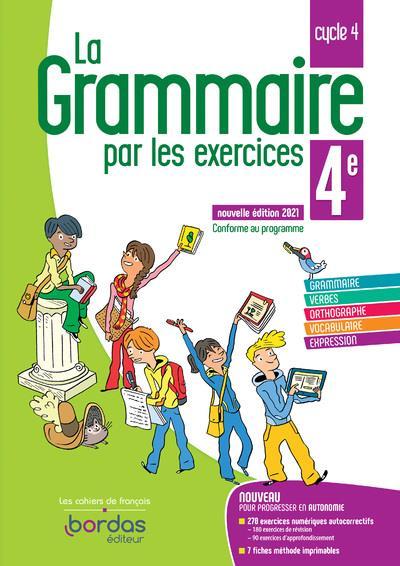 La grammaire par les exercices : 4e : cahier de l'élève (édition 2021)