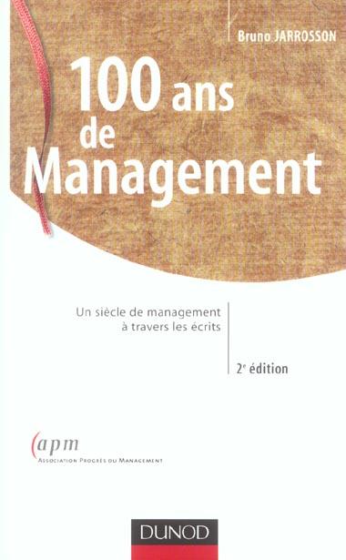100 Ans De Management - 2eme Edition - Un Siecle De Management A Travers Les Ecrits
