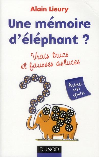Une Memoire D'Elephant ? Vrais Trucs Et Fausses Astuces