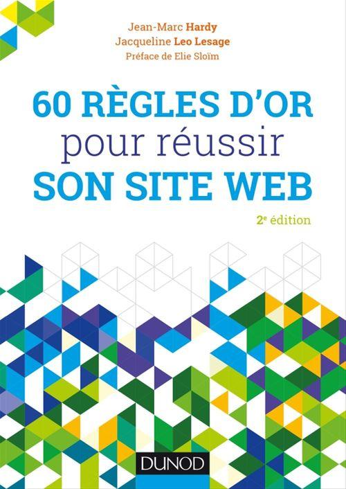 60 règles d'or pour réussir son site web (2e édition)