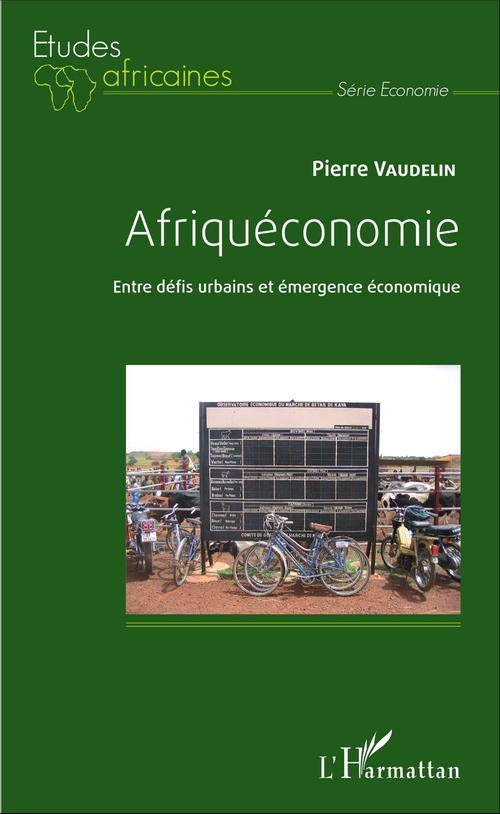 Afriqueconomie - entre defis urbains et emergence economique
