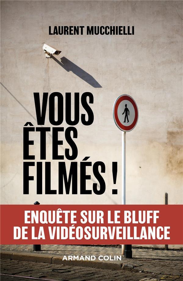 Vous êtes filmés ! enquête sur le bluff de la vidéosurveillance