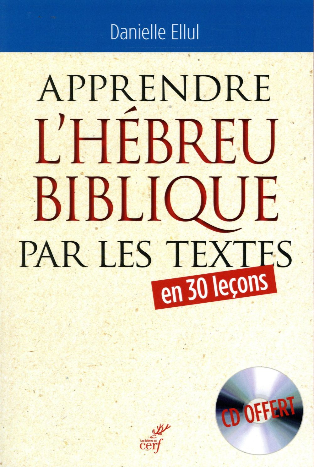 APPRENDRE L'HEBREU BIBLIQUE PAR LES TEXTES EN 30 LECONS