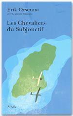 Vente Livre Numérique : Les Chevaliers du Subjonctif  - Erik Orsenna