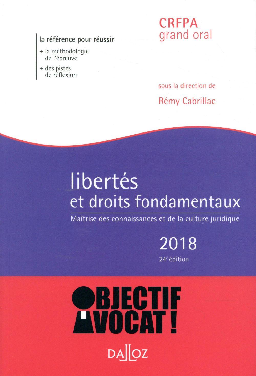Libertés et droits fondamentaux ; maîtrise des connaissances et de la culture juridique (édition 2018)