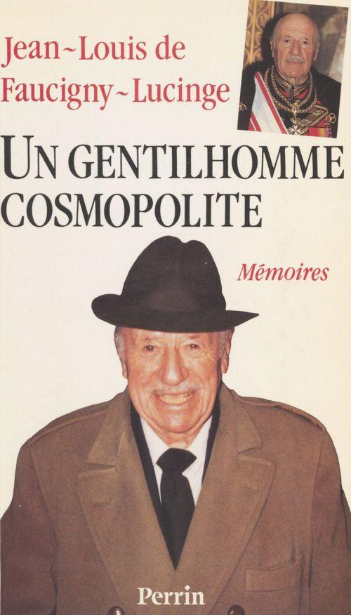 Un gentilhomme cosmopolite  - Jean-Louis (prince de) Faucigny-Lucinge  - Faucigny-Lucinge