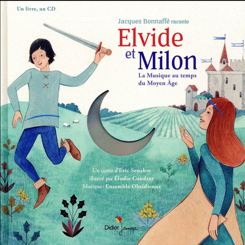 Elvide et Milon ; la musique au temps du Moyen Age