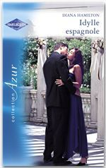 Vente Livre Numérique : Idylle espagnole (Harlequin Azur)  - Diana Hamilton