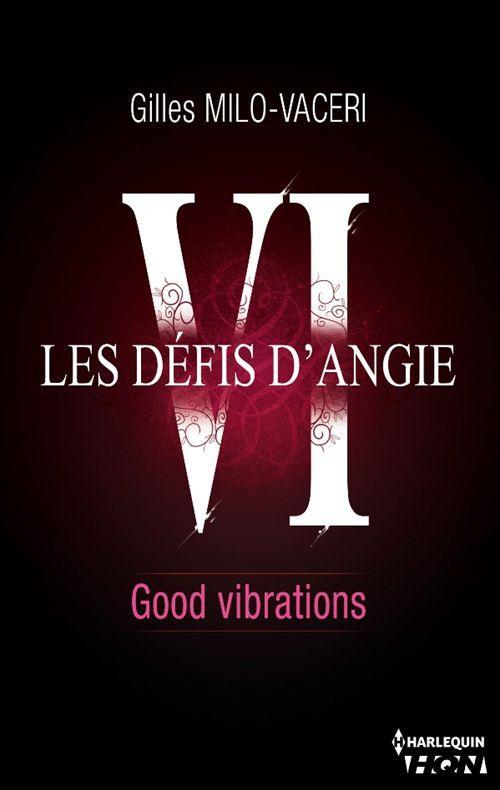 6 - Les défis d'Angie - Good vibrations