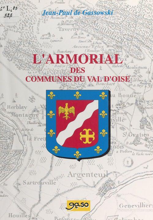 L'armorial des communes du Val-d'Oise  - Jean-Paul de Gassowski