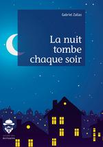 La nuit tombe chaque soir  - Gabriel Zallas