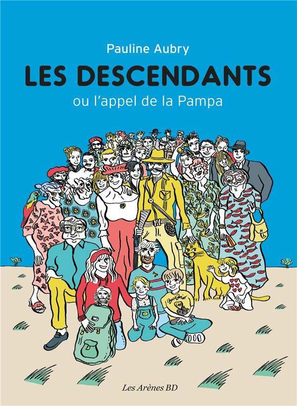 Les descendants ; ou l'appel de la Pampa