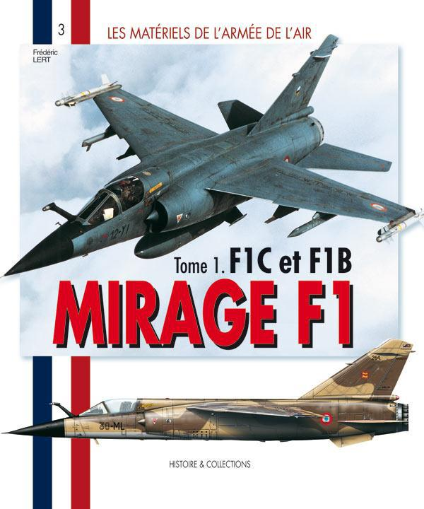 Les matériels de l'armée de l'air t.1 ; Mirage f1 f1c et f1b