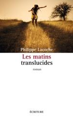 Vente Livre Numérique : Les matins translucides  - Philippe Lacoche