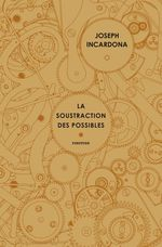 Vente EBooks : La soustraction des possibles  - Joseph INCARDONA