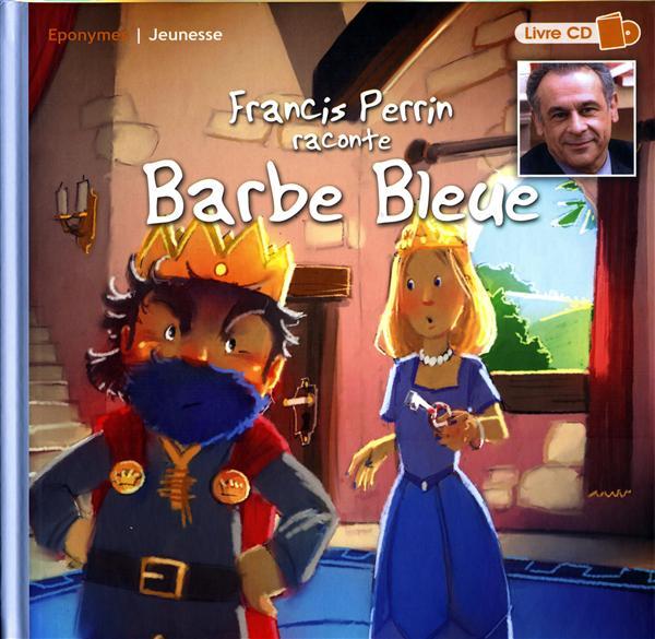 Francis Perrin raconte Barbe Bleue