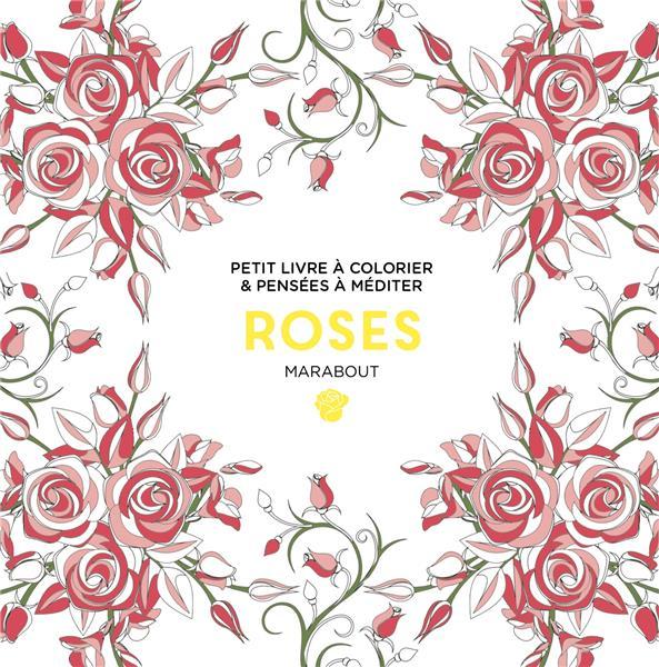 Petit livre à colorier & pensées à méditer ; roses