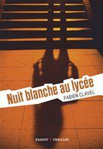 Vente Livre Numérique : La trilogie Lana Blum -Nuit blanche au lycée  - Fabien Clavel