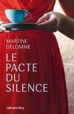 Vente Livre Numérique : Le Pacte du silence  - Martine Delomme