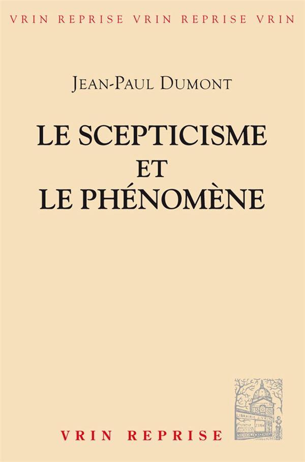 Le scepticisme et le phénomène ; essai sur la signification et les origines du pyrrhonisme