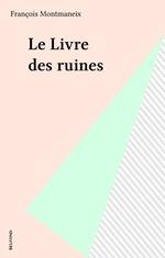 Vente Livre Numérique : Le Livre des ruines  - François Montmaneix