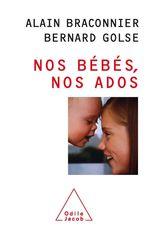 Vente EBooks : Nos bébés, nos ados  - Bernard Golse - Alain Braconnier