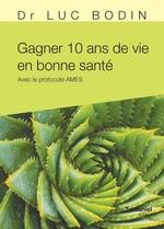 Vente Livre Numérique : Gagner 10 ans de vie en bonne santé  - Luc Bodin