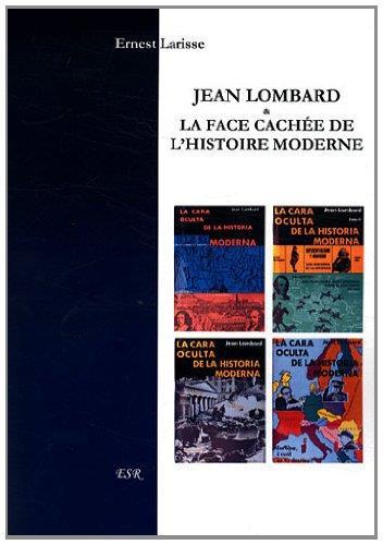 Jean Lombard & la face cachée de l'histoire moderne