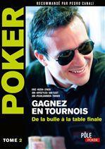 Poker ; gagnez en tournois ; de la bulle à la table finale