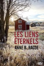 Les liens éternels  - Anne Birkefeldt Ragde - Anne B. RAGDE