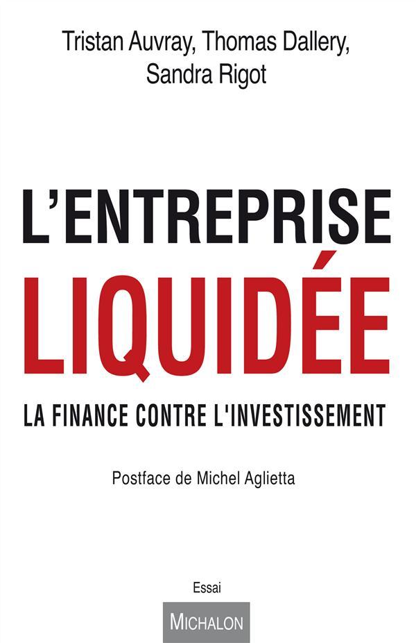 L'Entreprise Liquidee ; La Finance Contre L'Investissement