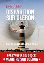Disparition sur Oléron  - Line Dubief