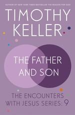 Father and Son  - Timothy J. Keller - Timothy Keller