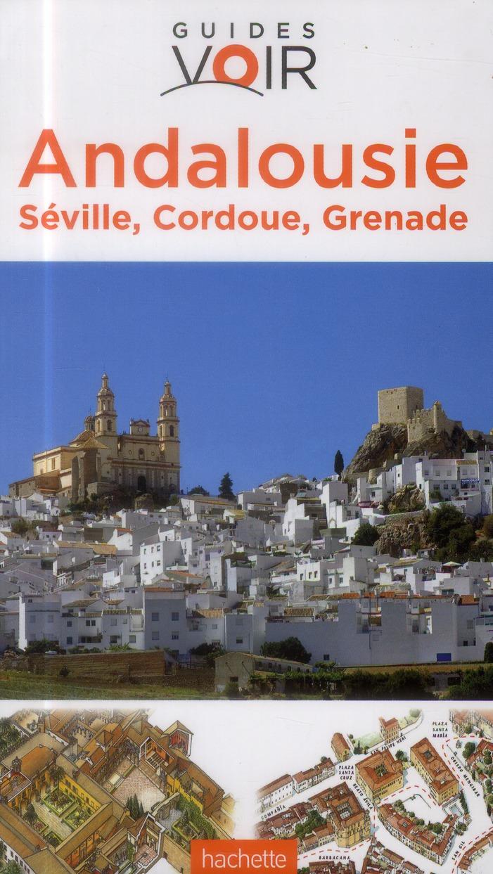 Guides Voir; Andalousie ; Seville, Cordoue, Grenade