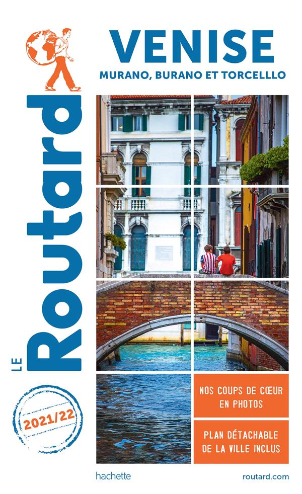 Guide du Routard ; Venise ; Murano, Burano et Torcello (édition 2021/2022)