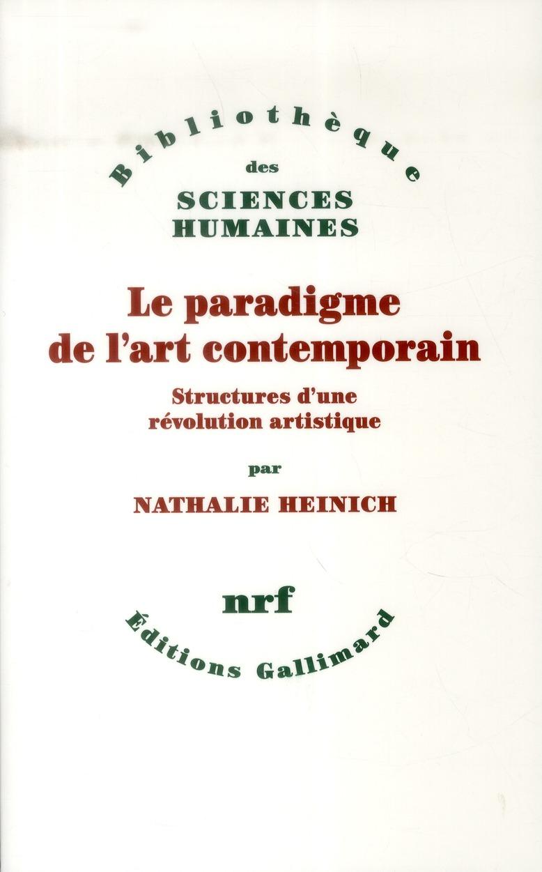 Le paradigme de l'art contemporain ; structures d'une révolution artistique