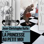 Vente AudioBook : La Princesse au petit moi  - Jean-Christophe Rufin