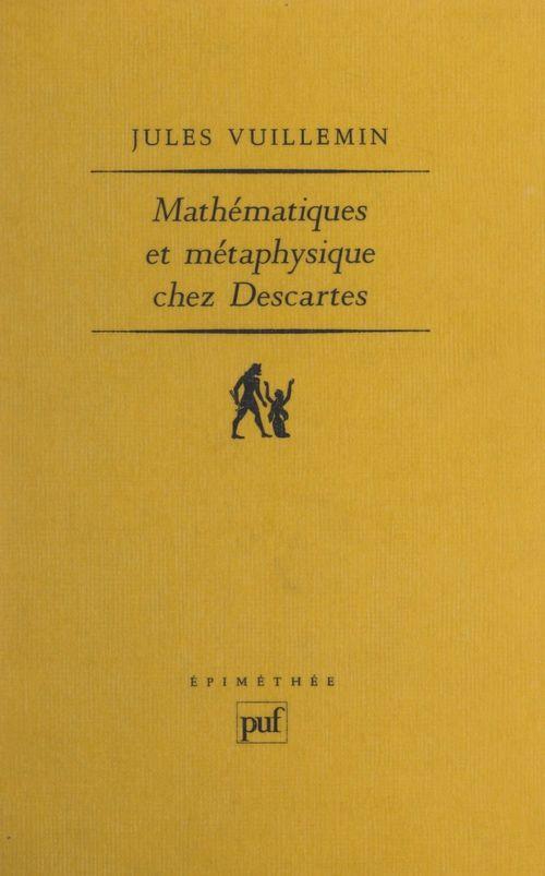 Mathematiques & metaphysique chez descartes