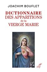 Vente Livre Numérique : Les apparitions de la Vierge Marie - Entre merveilles et histoire  - Joachim Bouflet