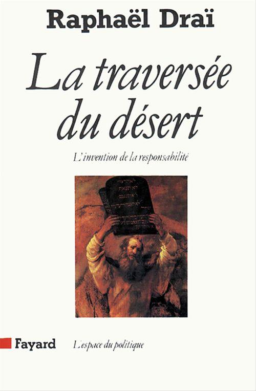 La traversée du désert ; l'invention de la responsabilité