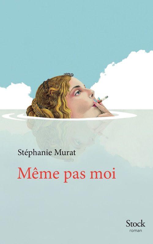 Même pas moi  - Stéphanie Murat
