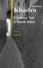 Vente EBooks : L'outrage fait à Sarah Ikker  - Yasmina Khadra