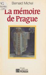 Vente EBooks : La Mémoire de Prague  - Michel.. Bernard
