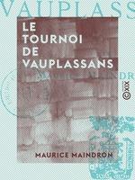 Vente EBooks : Le Tournoi de Vauplassans  - Maurice Maindron