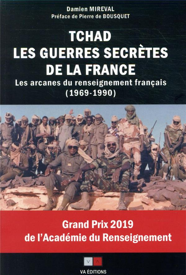 Tchad, les guerres secrètes de la France ; les arcanes du renseignement français (1969 - 1990)