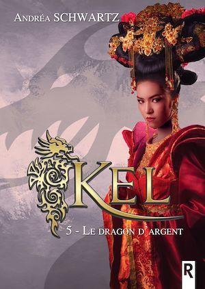 Kel t.5 ; le dragon d'argent
