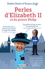 Vente EBooks : Perles d´Elizabeth II et du prince Philip  - Frédéric Pouhier - François Jouffa