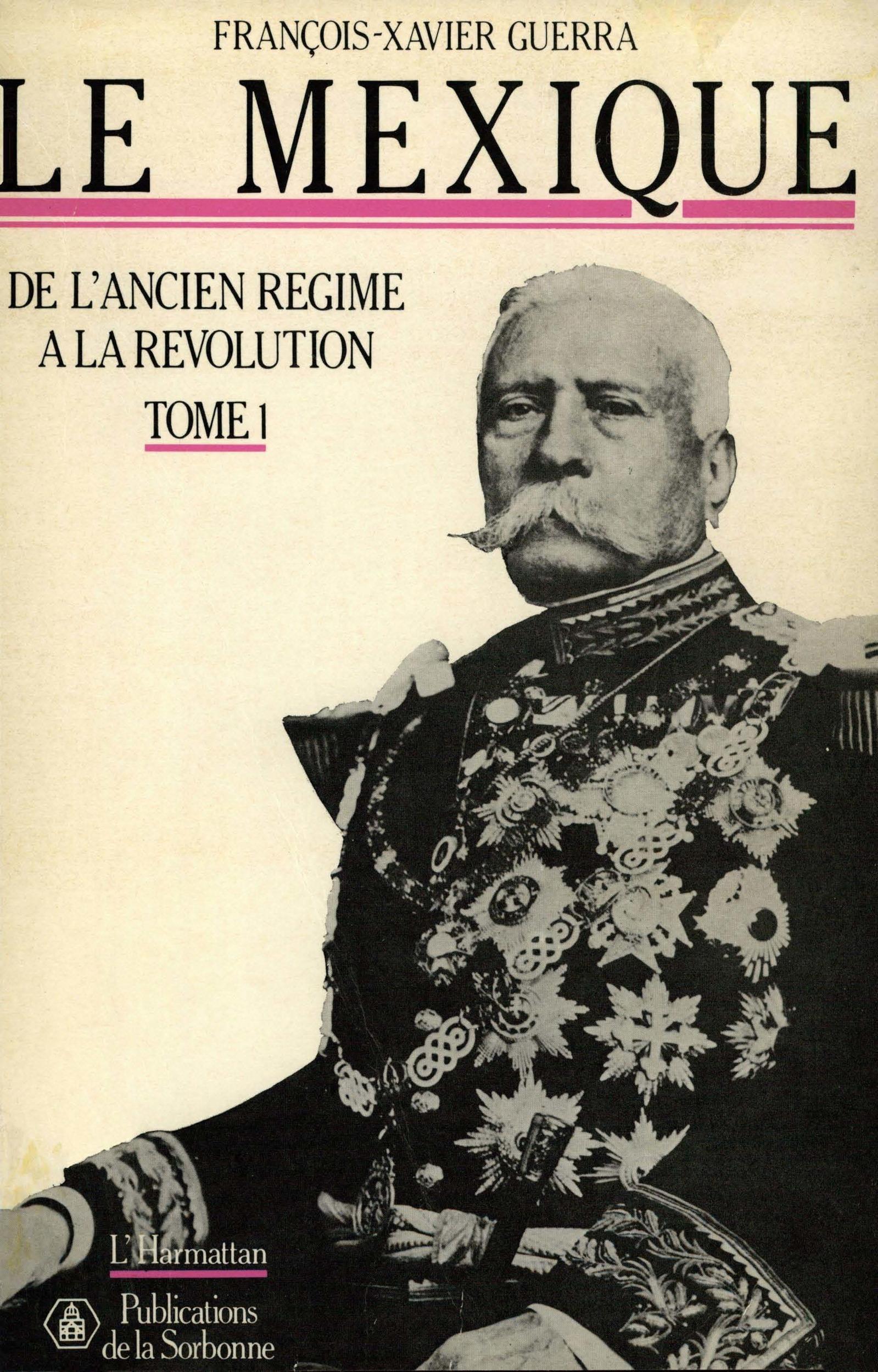 Le Mexique de l'Ancien Régime à la Révolution t.1